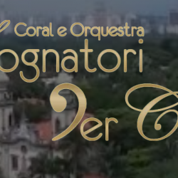 Coral & Orquestra Sognatori Per Caso